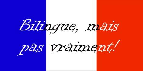 Bilingue, mais pas vraiment - Bilingual, but not really