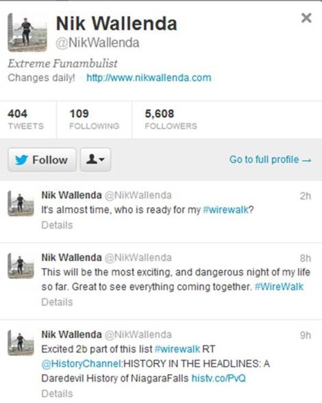 Nik Wallenda's twitter page reaches 5608 followers at the beginning of his cross over the Niagara Falls. Amazing challenge and a great impact on his social media.